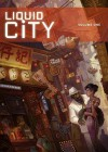 Liquid City Volume 1 - Sonny Liew, Mike Carey, Gerry Alanguilan, Mohammad Nor Khalid, Jon Foster