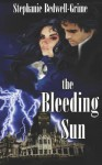 The Bleeding Sun - Stephanie Bedwell-Grime