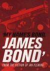 My Name Is Bond, James Bond - Ian Fleming, Simon Winder