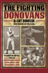 The Fighting Donovans: The boxing and football family of Professor Mike O' Donovan, Arthur Donovan Sr. and Arthur Donovan Jr. - Art Donovan, Kristine Setting Clark