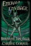 Behind the Jade Tiger (Emerald Envisage) - Christie Gordon
