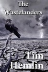 The Wastelanders - Tim Hemlin