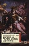Restoration Politics, Religion and Culture: Britain and Ireland, 1660-1714 - George Southcombe, Grant Tapsell, Jeremy Black