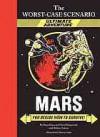 The Worst-Case Scenario Ultimate Adventure: Mars - David Borgenicht, Hena Khan, Yancey C. Labat