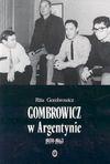 Gombrowicz w Argentynie : świadectwa i dokumenty 1939-1963 - Rita Gombrowicz