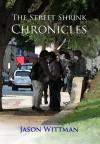 The Street Shrink Chronicles - Jason Wittman