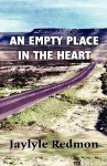 An Empty Place in the Heart - Jaylyle Redomon, Jaylyle Redmon