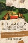 Het Lam Gods: 's werelds meest begeerde meesterwerk. Het Gents altaarstuk van Van Eyk - Noah Charney, Roelof Posthuma