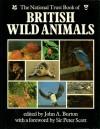 The National Trust Book Of British Wild Animals - John A. Burton