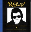 Be Elvis! A Guide to Impersonating the King - Rick Marino, Adam Woog