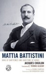 Mattia Battistini: King of Baritones and Baritone of Kings [With CD (Audio)] - Jacques Chuilon, E. Thomas Glasow