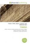 Yiddish - Frederic P. Miller, Agnes F. Vandome, John McBrewster