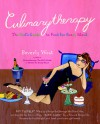 Culinarytherapy: The Girl's Guide to Food for Every Mood - Beverly West