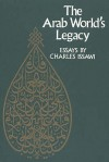 The Arab World's Legacy: Essays - Charles P. Issawi