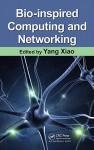 Bio-Inspired Computing and Networking - Yang Xiao, Fei Hu