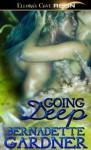 Going Deep - Bernadette Gardner