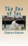 The Zen of Tea - Andras M. Nagy, Kakuzō Okakura