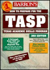 How to Prepare for the Tasp: Texas Academic Skills Program - Sandra Luna McCune, Janet Elder