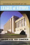 Historical Dictionary of the League of Nations - Anique H.M. van Ginneken