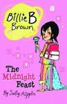 Billie B Brown: The Midnight Feast - Sally Rippin