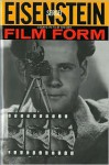 Film Form: Essays in Film Theory - Sergei Eisenstein, Jay Leyda