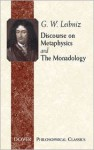Discourse on Metaphysics/The Monadology (Philosophical Classics) - Gottfried Wilhelm Leibniz, George R. Montgomery, Albert R. Chandler
