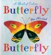 Butterfly Butterfly: A Book of Colors - Petr Horáček