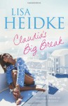 Claudia's Big Break - Lisa Heidke