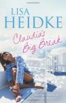 Claudia's Big Break - Lisa Heidke