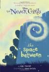 The Space Between (Disney Fairies: The Never Girls #2) - Jana Christy, Kiki Thorpe