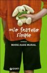 Mio fratello Simple - Marie-Aude Murail, Federica Angelini