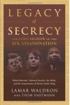 Legacy of Secrecy: The Long Shadow of the JFK Assassination - Lamar Waldron, Thom Hartmann