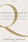 Reading the Qur'an: The Contemporary Relevance of the Sacred Text of Islam - Ziauddin Sardar