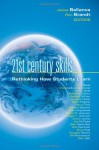 21st Century Skills: Rethinking How Students Learn (Leading Edge) - James Bellanca, Ron Brandt