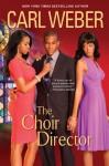 The Choir Director - Carl Weber