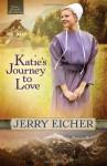 Katie's Journey to Love - Jerry S. Eicher