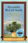 The Miracle at Speedy Motors (No. 1 Ladies' Detective Agency, #9) - Alexander McCall Smith