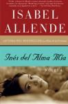 Ines del Alma Mia: Novela - Isabel Allende