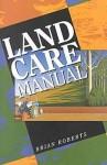 Land Care Manual - Brian Roberts