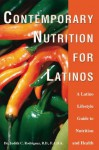 Contemporary Nutrition for Latinos:A Latino Lifestyle Guide to Nutrition and Health - Judith Rodriguez