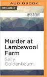 Murder at Lambswool Farm (Seaside Knitters Mystery) - Sally Goldenbaum, Julie McKay