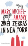 Zwei Zebras in New York - Marc Michel-Amadry, Herbert Fell