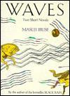 Waves: Two Short Novels - Masuji Ibuse, David Aylward, Anthony Liman
