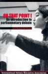 On That Point!: An Introduction to Parliamentary Debate - John Meany, Kate Shuster