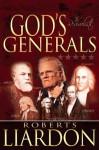 God's Generals: The Revivalists - Roberts Liardon