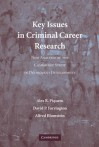 Key Issues in Criminal Career Research: New Analyses of the Cambridge Study in Delinquent Development - Alex R. Piquero, David P. Farrington