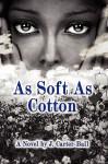 As Soft as Cotton - J. Carter-Ball