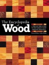 The Encyclopedia Of Wood: A Tree-By-Tree Guide To The World's Most Versatile Resource - Aidan Walker, Jane Marshall