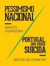 Pessimismo Nacional / Portugal, um Povo Suicida - Manuel Laranjeira, Miguel de Unamuno