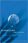 Globalizing Family Values: The Christian Right In International Politics - Doris Buss, Didi Herman